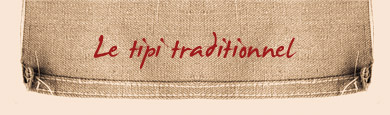Le Tipi traditionnel